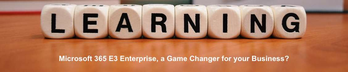 Is Microsoft Office 365 Enterprise E3 a Game Changer for your Business