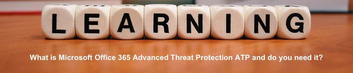 What is Microsoft Office 365 Advanced Threat Protection ATP