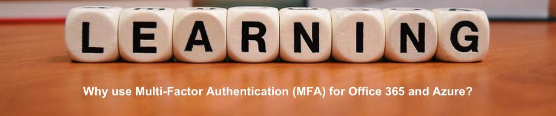 Why should you use Multi-Factor Authentication MFA for Office 365 and Azure