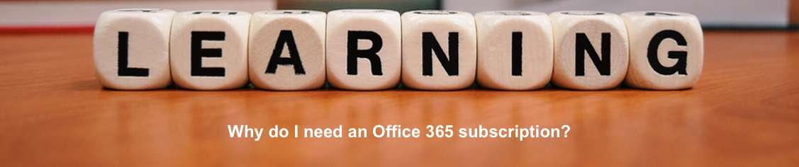 Why do you need an Office 365 subscription
