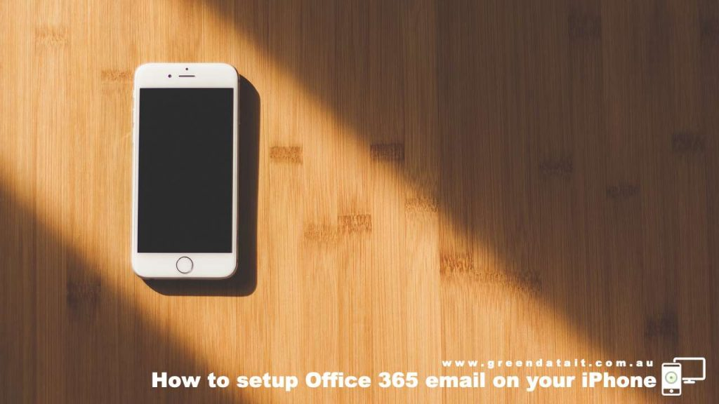 How to setup Office 365 email on your iPhone • Greendata